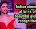 Indian cinema at brink of beautiful global recognition | Deepika Padukone