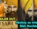Kesari | Akshay Kumar portrays intense Sikh Havildar | TRAILER OUT